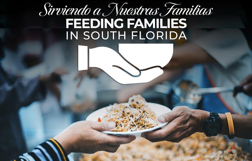 Sirviendo Nuestras Familias Feeding Families in South Florida